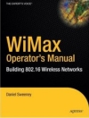 WiMax Operator's Manual: Building 802.16 Wireless Networks