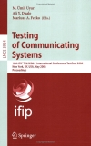 Testing of Communicating Systems: 18th IFIP TC 6/WG 6.1 International Conference, TestCom 2006, New York, NY, USA, May 16-18, 2006, Proceedings (Lecture Notes in Computer Science)